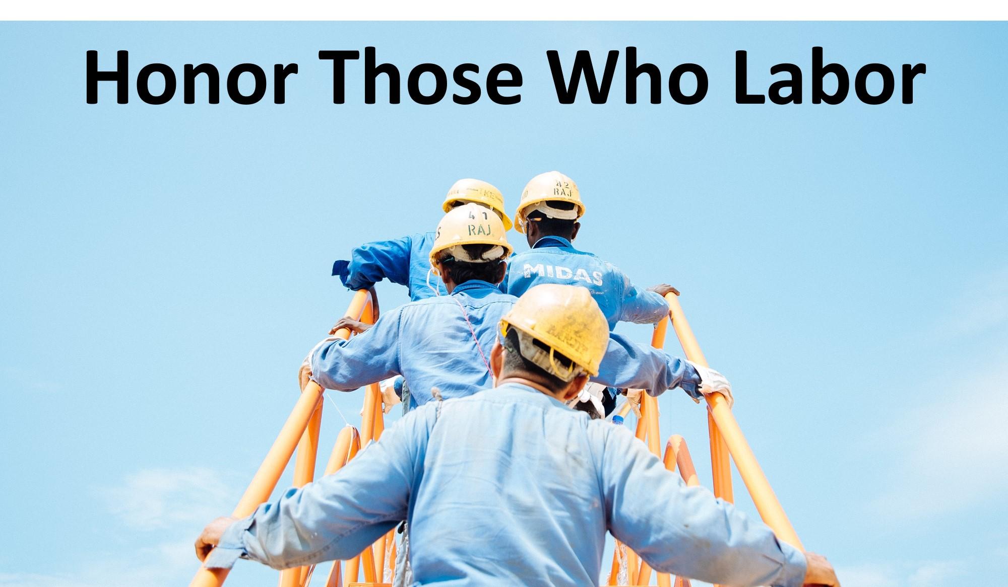 Honor Those Who Labor