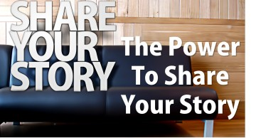 Share Your Story - The Power to Share Your Story