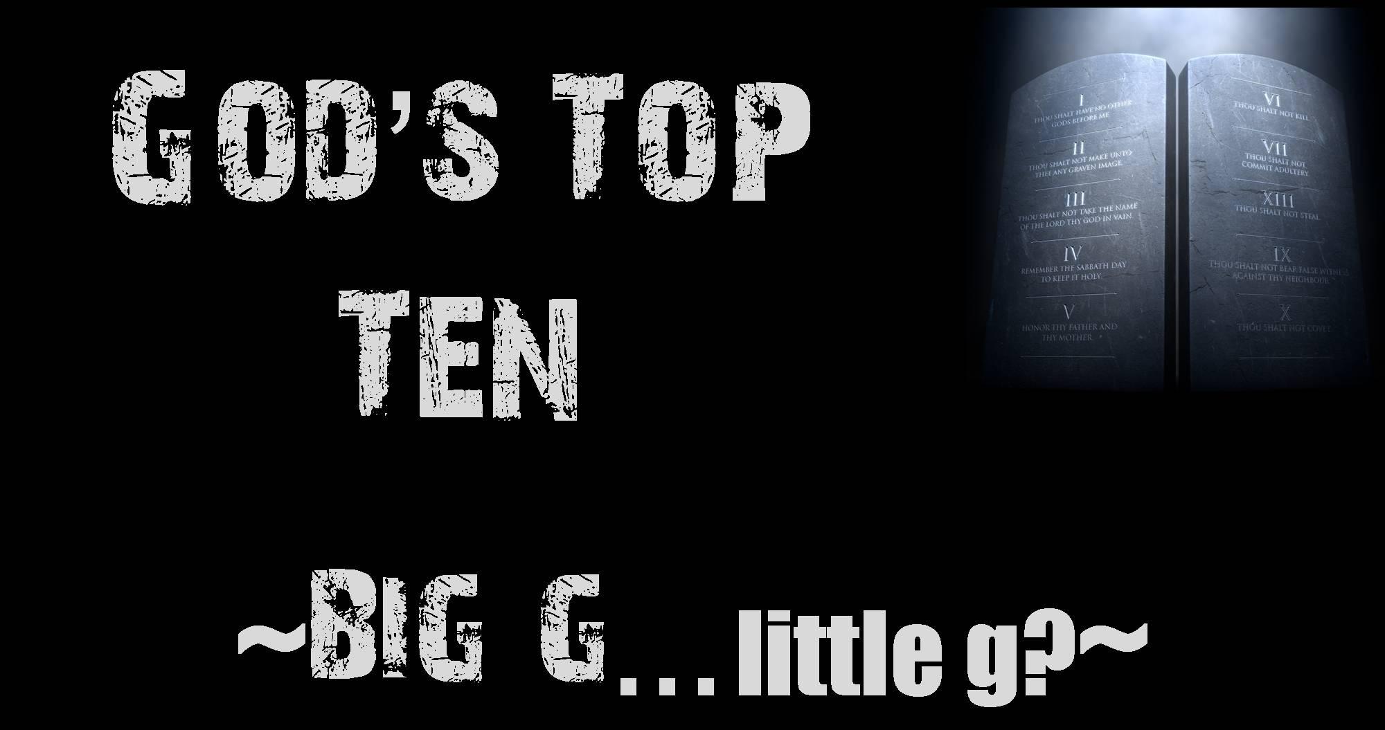 God's Top Ten - Big G...little g